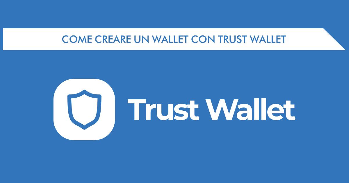Come creare un wallet con Trust Wallet