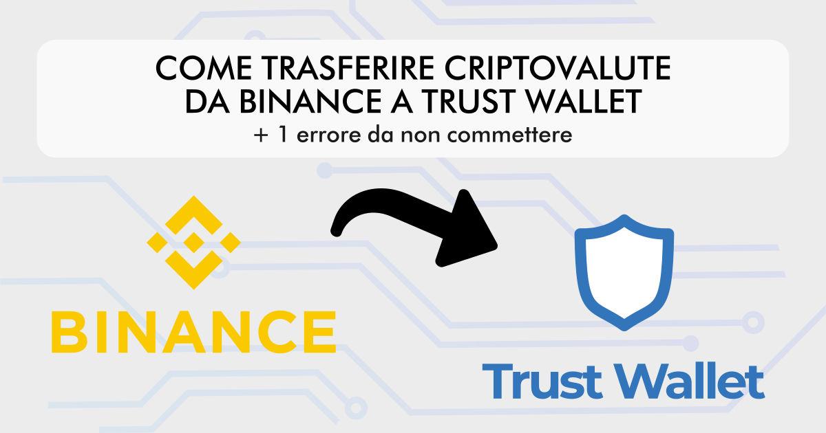 Come trasferire cripto da Binance a Trust Wallet