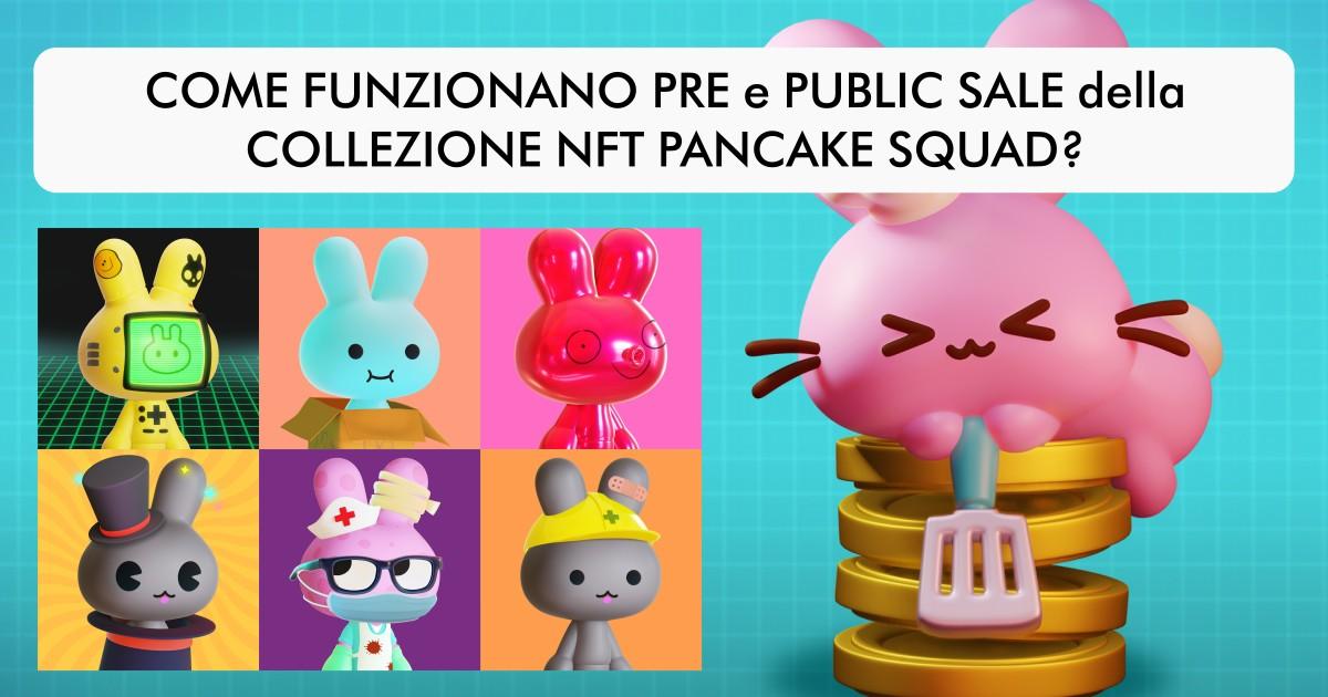 Come funzionano pre e public sale della collezione NFT Pancake Squad