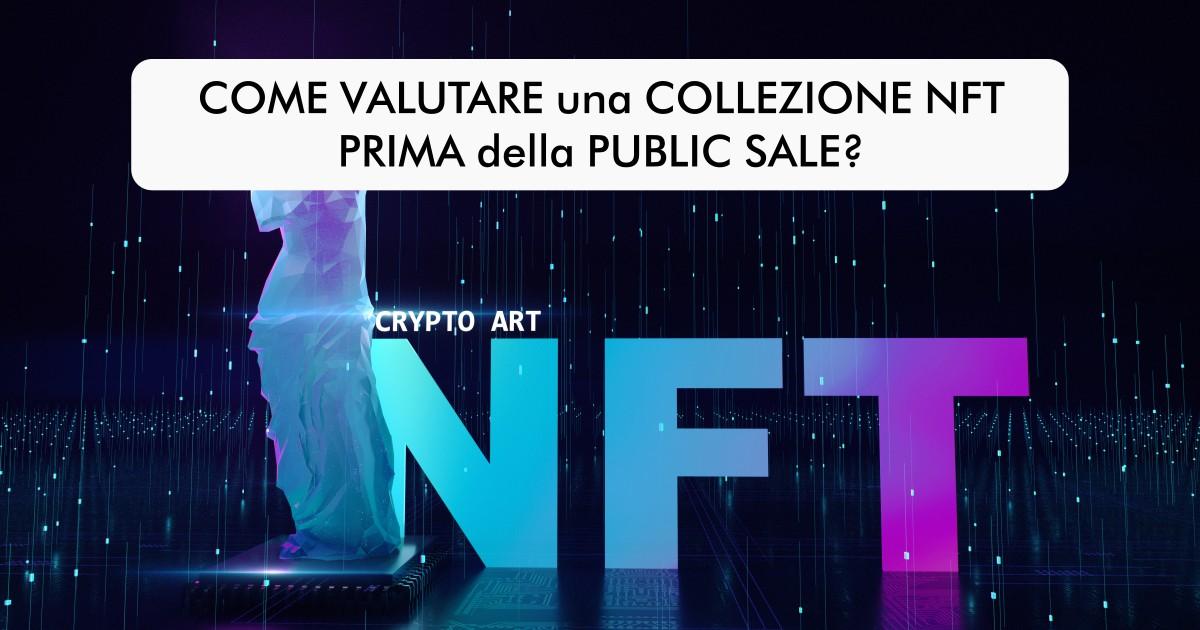 Come valutare una collezione NFT prima della public sale?